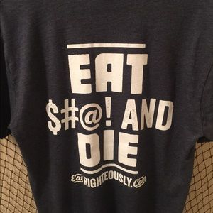 Next Level Righteous Eat $#@! And Die T-shirt